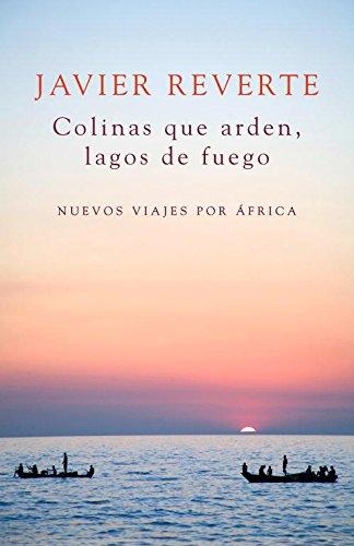 9788401347931: Colinas que arden, lagos de fuego / Burning hills, lakes of fire (Spanish Edition)