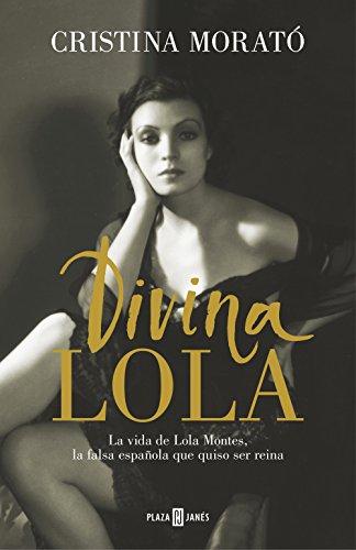 9788401348051: Divina Lola: La vida de Lola Montes, la falsa española que quiso ser reina (Obras diversas)