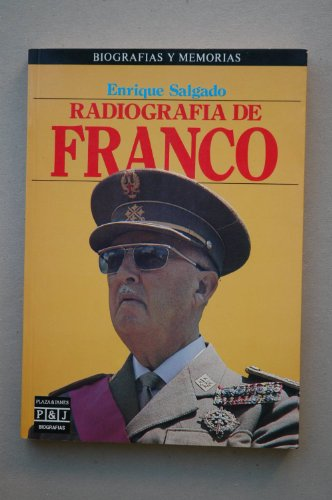 Radiografia De Franco (Biografias y memorias) (Spanish: Salgado, Enrique