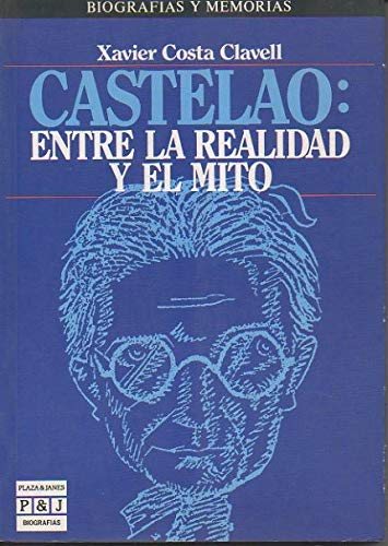 9788401351495: Castelao: Entre la realidad y el mito (Biografías y memorias)