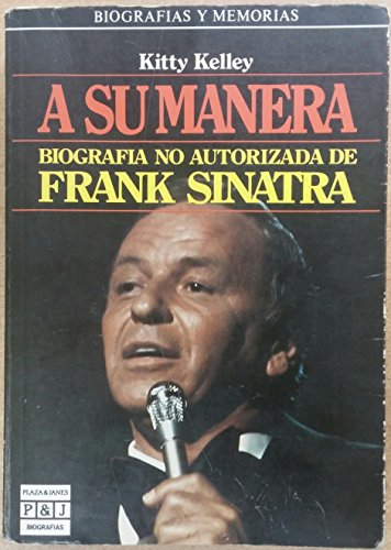 9788401351549: A Su Manera: Biografia No Autorizada De Frank Sinatra/His Way : The Unauthorized Biography of Frank Sinatra (Spanish Edition)