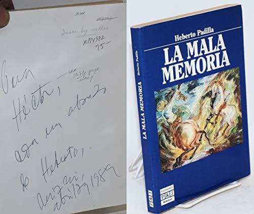 La mala memoria (Biografias y Memorias): Heberto Padilla