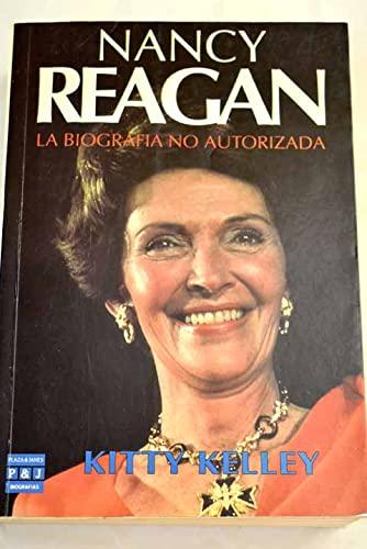 Nancy Reagan La Biografia No Autorizada: Kitty Kelley