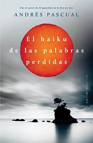 9788401352133: El haiku de las palabras perdidas / The Kaiku of the Lost Words (Spanish Edition)