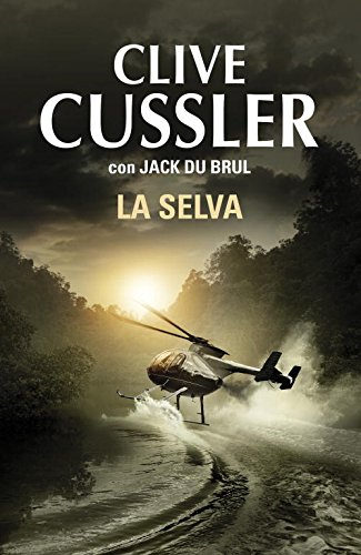 La selva / The Jungle (Spanish Edition) (840135224X) by Cussler, Clive; Du Brul, Jack B.