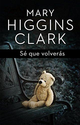 Sé que volverás: Clark, Mary Higgins