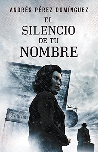 9788401353260: El silencio de tu nombre / The Silence Of Your Name (Spanish Edition)