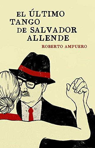 9788401353284: El último tango de Salvador Allende
