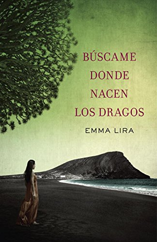 9788401354205: Buscame Donde Nacen Los Dragos / Look For Me Where The Drago Trees Grow (Spanish Edition)