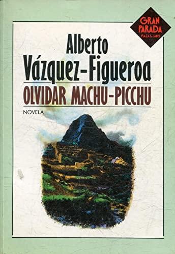 9788401360381: Olvidar Machu-Picchu (Gran parada) (Spanish Edition)