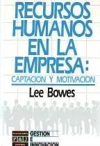 Recursos Humanos En La Empresa (Spanish Edition): Bowes, Lee