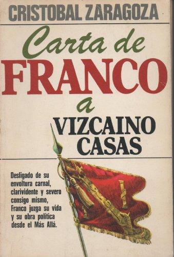 CARTA DE FRANCO A VIZCAINO CASAS .: Zaragoza, Cristobal .