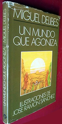 Un mundo que agoniza: Delibes,Miguel