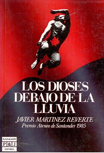 Los Dioses Debajo De LA Lluvia/the Gods: Martinez Reverte, Javier