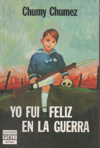 Yo fui feliz en la Guerra: Chumy-Chúmez