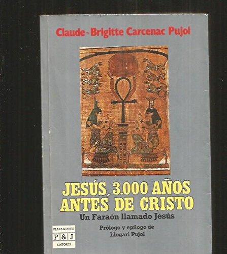 Jesús 3000 años antes de cristo: Carcenac Pujol Claude Brigitte