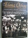 EL JUEGO PATOLOGICO: Elena Ochoa Labrador,