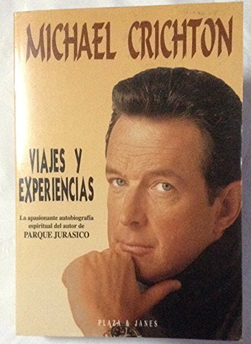 Viajes y Experiencias (Spanish Edition): Michael Crichton