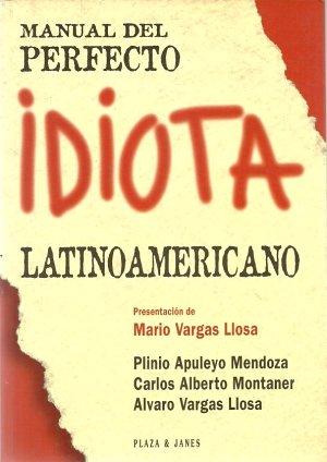 Manual Del Perfecto Idiota Latinamericano [Critical / Practical Study ; Review ; Reference ; ...