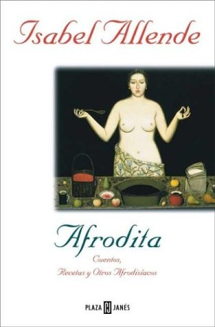 9788401375927: Afrodita, cuentos recetas y otros afrodisiacos