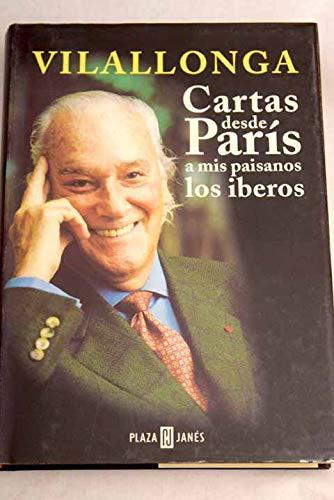 Cartas desde Paris a mis paisanos los: Vilallonga, Jose Luis