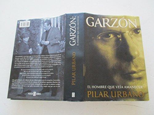 9788401376511: Garzon: El hombre que veia amanecer / The Man That Sees Dawn (Spanish Edition)