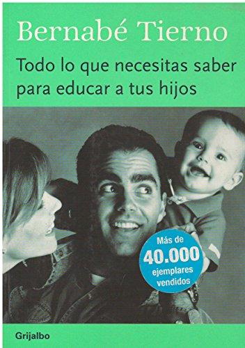 9788401377044: Todo lo que necesitas saber para educar a tus hijos