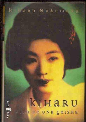Kiharu. Vida de una geisha: Nakamura, Kiharu (1913-2004)