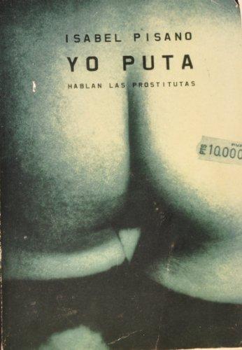 9788401377273: Yo puta - hablan las prostitutas