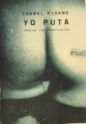 9788401377273: Yo puta / I Bitch: Hablan Las Prostitutas / Prostitutes Speak (Spanish Edition)