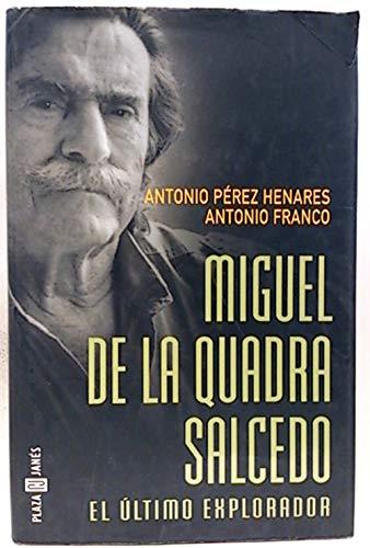 9788401377754: Miguel De La Quadra Salcedo - El Ultimo Explorador