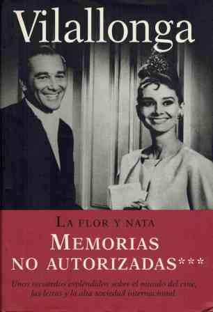 9788401377921: La flor y Nata / The flower and Nata: Memorias No Autorizadas / Unauthorized Memoirs (Spanish Edition)