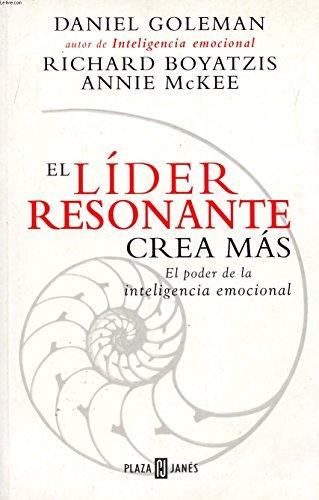 9788401378065: El Lider Resonante Crea Mas: El Poder de la Inteligencia Emocional