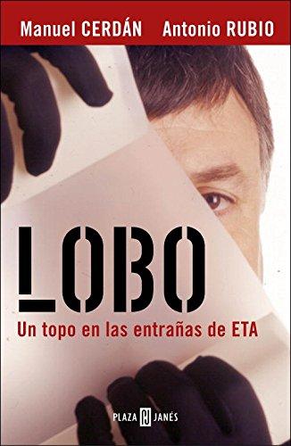 9788401378393: Lobo: El topo que consiguió la caída de ETA (BIOGRAFIAS Y MEMORIAS)