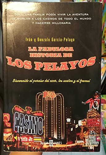 9788401378553: La Fabulosa Historia De Los Pelayo/ The Fabulous Story of the Pelayos (Spanish Edition)