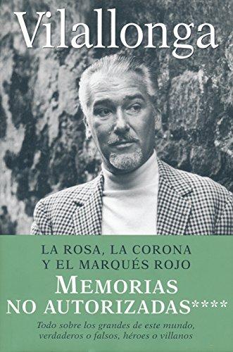 9788401378584: La rosa, la corona y el marques rojo / The Rose, the crown and the Red Marquis: Memorias No Autorizadas / Unauthorized Memoirs (Biografia-Memo) (Spanish Edition)