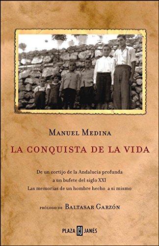 9788401379253: La conquista de la vida: De un cortijo de la Andalucía profunda a un bufete del siglo XXI (BIOGRAFIAS Y MEMORIAS)
