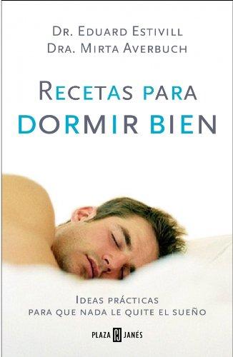 Recetas para dormir bien Ideas prácticas para: Estivill,Eduard/Averbuch,Mirta