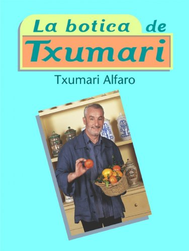 9788401379536: La botica de Txumari / The Txumari pharmacy (Spanish Edition)