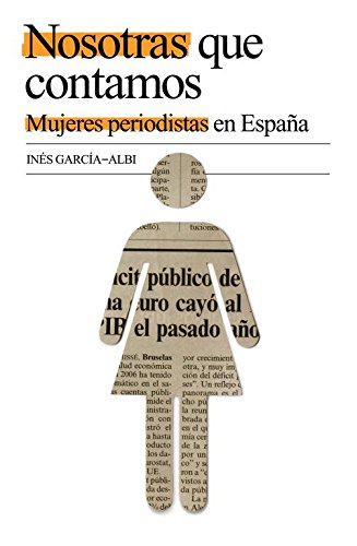 9788401379819: Nosotras Que Contamos/ What we tell: Mujeres Periodist (Spanish Edition)