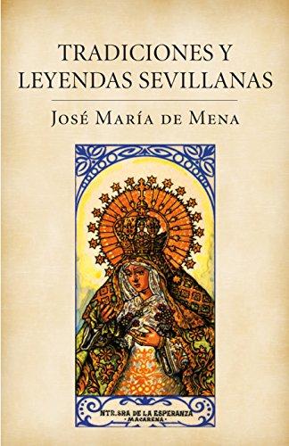 Tradiciones y leyendas sevillanas/ Traditions and legends: Jose Maria De