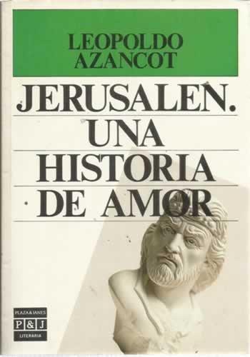 JERUSALEN. UNA HISTORIA DE AMOR: LEOPOLDO AZANCOT