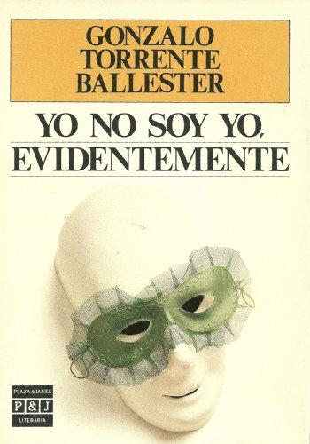 9788401380945: Yo no soy yo, evidentemente (Plaza & Janés/literaria)