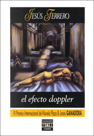 9788401381706: El Efecto Doppler (Plaza & Janes literaria) (Spanish Edition)