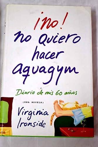 9788401382352: ¡no! no quiero hacer aquagym (Narrativa-Novela Femenina)