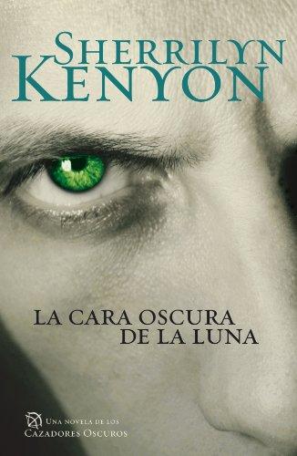 9788401382857: La cara oscura de la luna / Dark Side of The Moon (Los Cazadores Oscuros / Dark-hunters) (Spanish Edition)