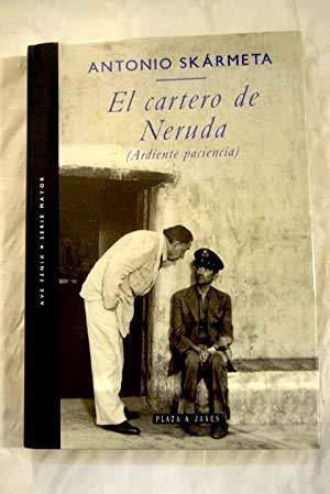 9788401385278: El cartero de Neruda: Ardiente paciencia (Ave fénix) (Spanish Edition)