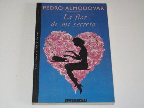 La flor de mi secreto (Ave fe?nix): Almodo?var, Pedro