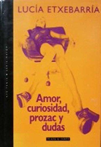 9788401385643: Amor, Curiosidad, Prozac y Dudas (Ave fénix) (Spanish Edition)