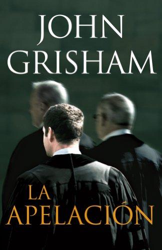 La apelacion/ The Appeal (Spanish Edition): Grisham, John